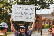 stop-making-fast-and-furious-movies-please-protester-sign.jpg